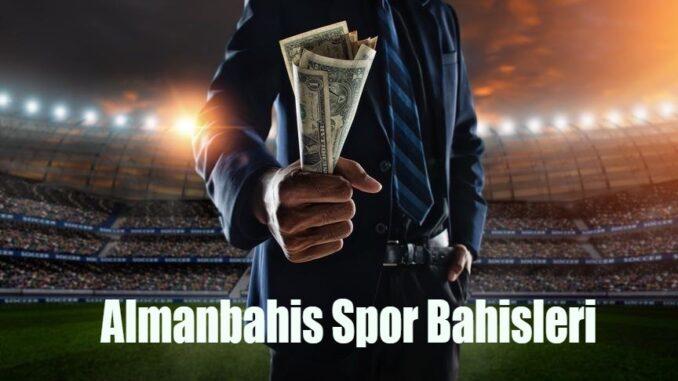 Almanbahis Spor Bahisleri